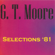 G.T. Moore - Selections '81